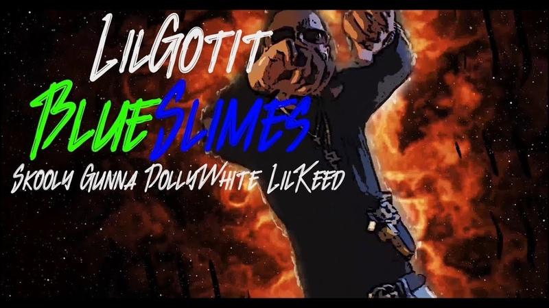 Lil Gotit - Blue Slimes ft.(Skooly, Gunna, Dolly White Lil Keed) | @BlackClxuds