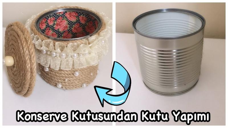 KONSERVE KUTUSUNDAN HASIR KUTU YAPIMI How To Reuse Tin can RECYCLE PROJECT- JEWELRY BOX