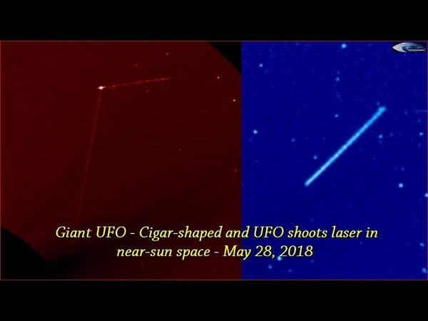 Giant UFO - Cigar-shaped and UFO shoots laser in near-sun space - May 28, 2018