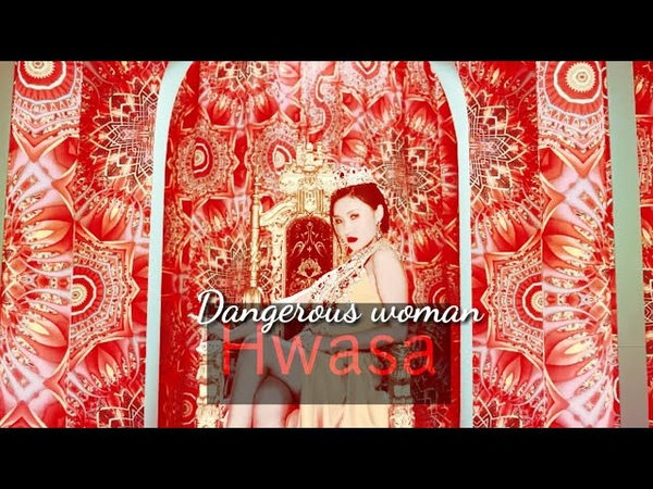 FMV Hwasa Dangerous Woman