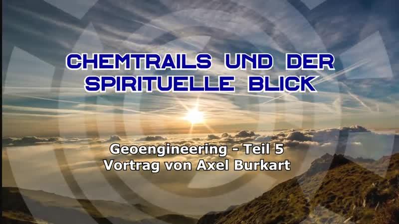 Chemtrails und warum der spirituell Denkende keine Angst davor haben muss - (Geoengineering 5) - Axel Burkart