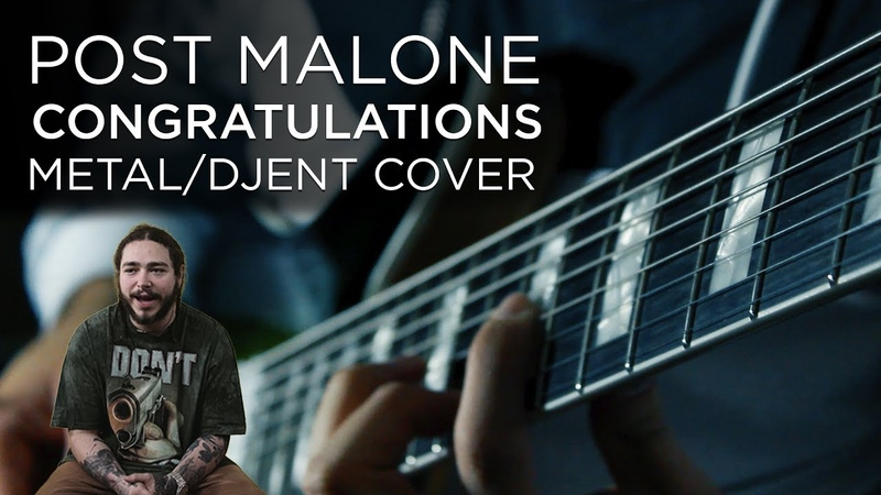 Post Malone - Congratulations (Metal / Djent / Rock | Cover / Remix)