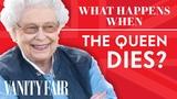 What Happens When The Queen Dies Vanity Fair