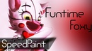 Funtime Foxy (SPEEDPaint) FNAF Sister Location - Let the game begin