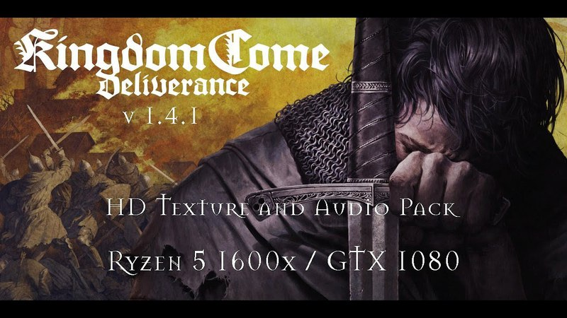 Kingdom Come Deliverance (v1.4.1) Ryzen 5 1600x / GTX 1080