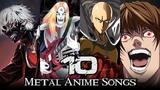 TOP 10 ANIME METAL SONGS