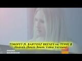 Timofey Bartosz Brenes vs. Terri B! - Heaven