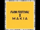FLOW X MAKIA