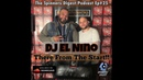 The Spinners Digest Podcast Episode 25 - There From The Start!! - DJ El Niño (Part 1)