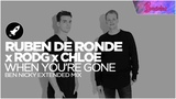 Ruben de Ronde x Rodg x Chloe - When You're Gone (Ben Nicky Extended Remix) CB Promo