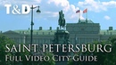 Saint Petersburg Full City Guide - Russia Best Place - Travel Discover