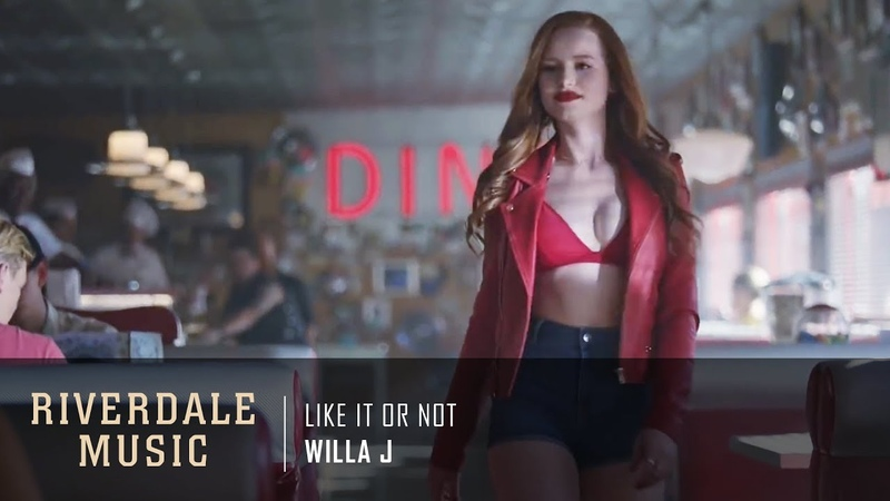 Willa J - Like It Or Not   Riverdale 3x01 Music [HD]
