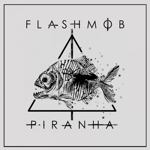 Flashmob альбом Piranha