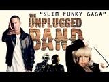 SLIM FUNKY GAGA - The Unplugged Band (Eminem, Daft Punk &amp Lady GaGa medley)