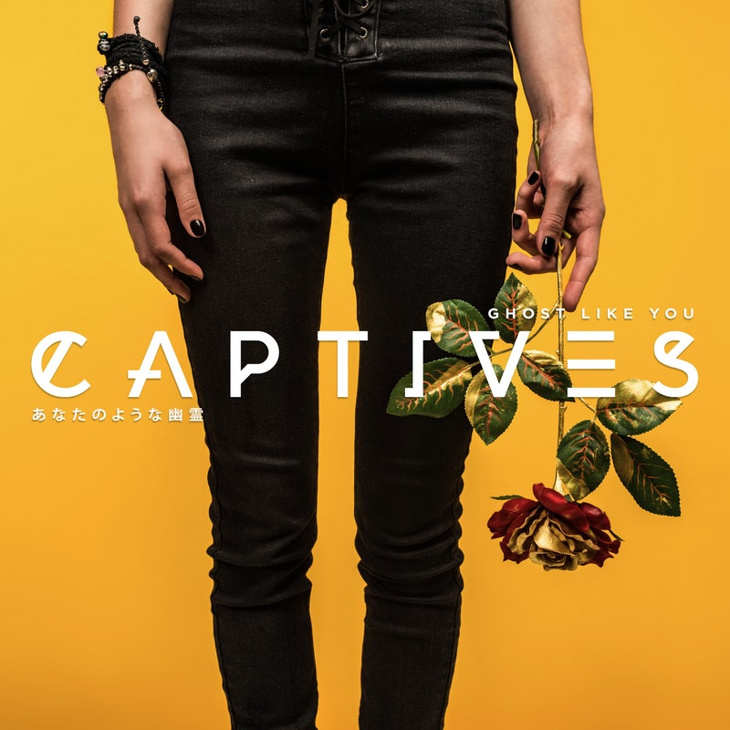 CAPTIVES - Ghost Like You [single] (2018)