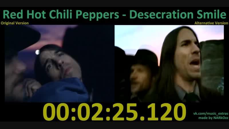 Red Hot Chili Peppers - 2007 Desecration Smile (Original x Alternative Version)