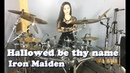Iron Maiden Hallowed be thy name drum cover by Ami Kim 26
