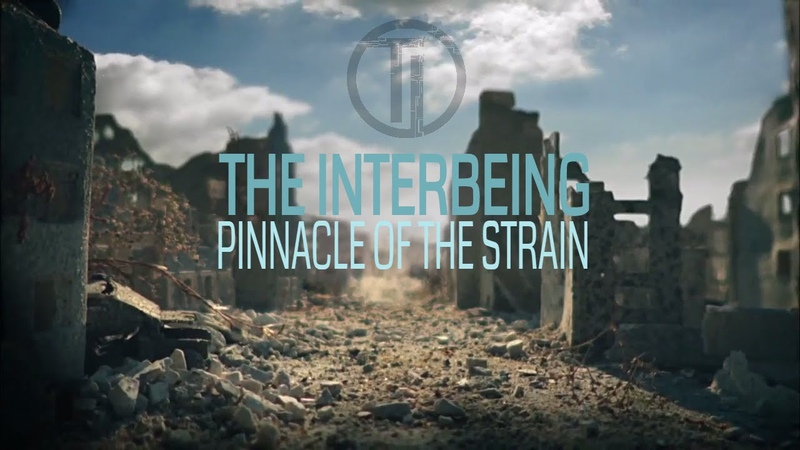 The Interbeing Pinnacle Of The Strain Official Video