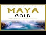 ♫ MAYA GOLD | Full album | Kai - Healing Mind Body & Soul Meditation, Soothing Relaxing Music