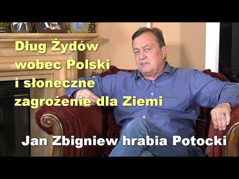 Dług Żydów wobec Polski i słoneczne zagrożenie dla Ziemi - Jan Zbigniew hrabia Potocki
