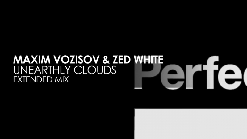 Maxim Vozisov Zed White - Unearthly Clouds (Extended Mix)