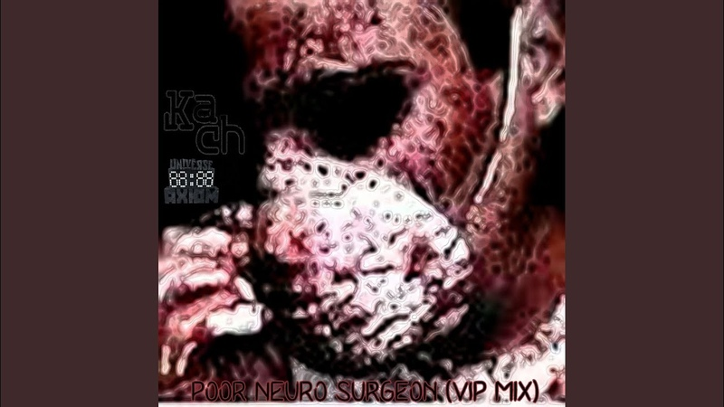 Kach - Poor Neuro Surgeon (Vip Mix)