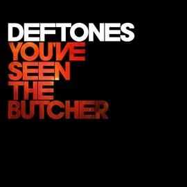 Deftones альбом You've Seen The Butcher