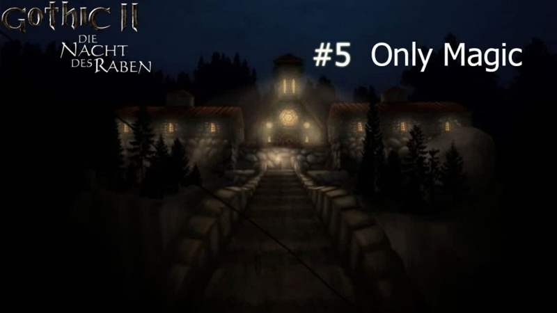5 Only Magic / Gothic 2 NotR