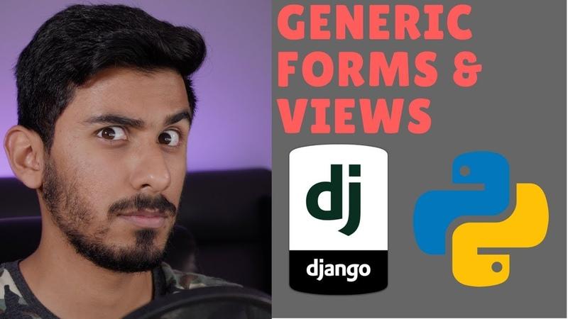 Python Django Tutorial 2018 for Beginners Part 4 - Generic Forms Views