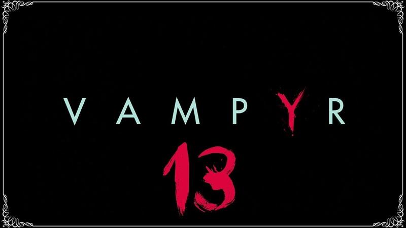 Vampyr ★ 13 Ночлежка