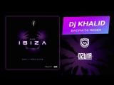 Ibiza - Ozuna ft. Romeo Santos (Bachata Remix by Dj Khalid).mp4