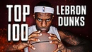 Top 100 LeBron James Dunks of All Time ᴴᴰ