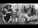 Jikook / Kookmin 지국민 【Story of JIKOOK】 PART9