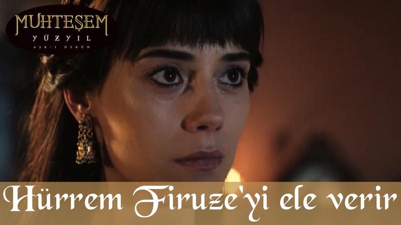 Hürrem, Firuze'yi Ele Verir - Muhteşem Yüzyıl 75.Bölüm