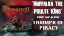 HUFFMAN THE PIRATE KING - RUMAHOY (Triumph of Piracy) HQ