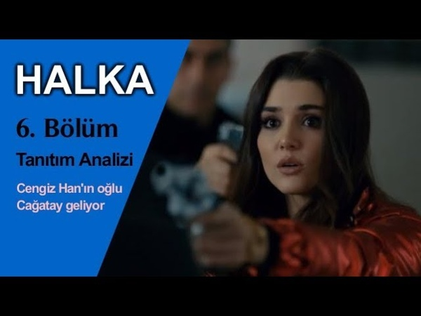 Halka 6. Bölüm Tanıtım Analizi - Cengiz Hanın oğlu Cağatay Geliyor!
