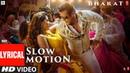 LYRICALSlow Motion Bharat Salman Khan, Disha Patani Vishal Shekhar Feat. Nakash A ,Shreya G