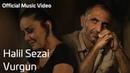 Halil Sezai - Vurgun (Official Music Video)