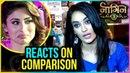 Naagin 3 сурбхи прокомментировала сравнения между ней и Мони Рой