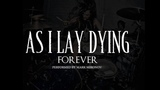 As I Lay Dying - Forever [flash back nostalgia_episode 1] drumplaythrough by mark mironov