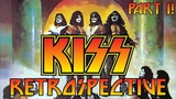 KISS Retrospective Part 1 (You Wanted the Best)