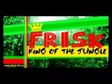 Ragga Jungle - Frisk - King of the Jungle (Mix)