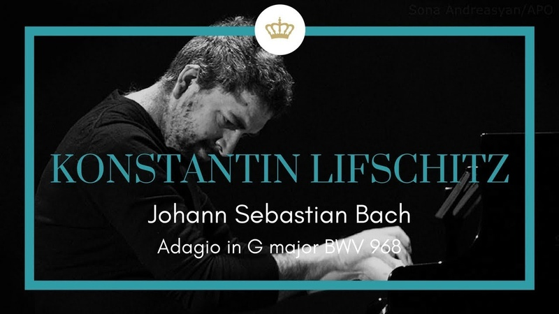 Johann Sebastian Bach: Adagio G Major BWV 968, Konstantin Lifschitz