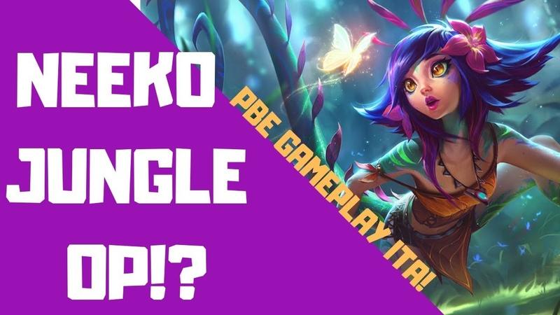 ITA NEEKO JUNGLE GAMEPLAY E' UNA BOMBA Neeko Super Op League of Legends NUOVO CAMPIONE PBE