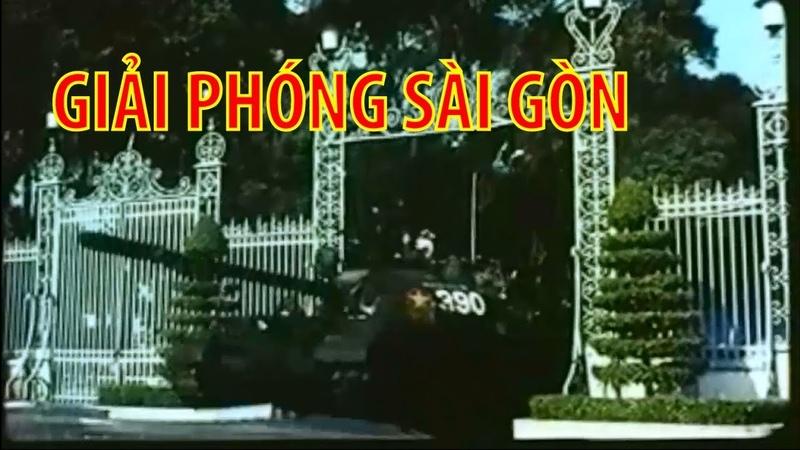 Giải phóng Sài Gòn Chiến dịch Hồ Chí Minh toàn thắng