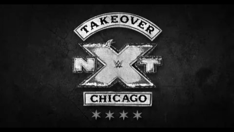 Разогрев - NXT TakeOver Chicago II | PWnews