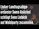 Linker Landtagsabgeordneter Swen Knöchel schlägt Sven Liebich auf Die Linke Wahlkampfparty zusammen