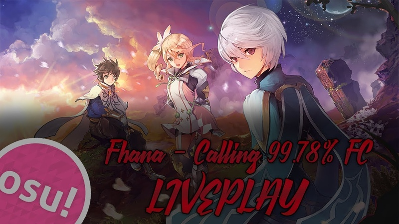 Osu!   Fhana - Calling [Sotarks Melancholy] DT   99.78 FC 1x100 263PP LIVEPLAY
