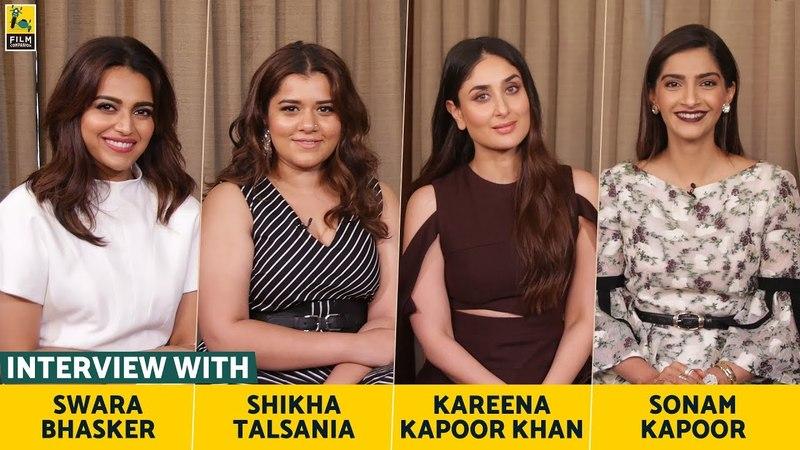 Interview with Sonam, Kareena, Swara Shikha | Veere Di Wedding | Anupama Chopra | Film Companion
