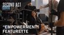 Second Act | Empowerment Featurette
